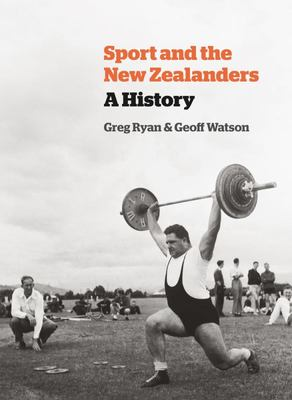 Sport and the New Zealanders - A History