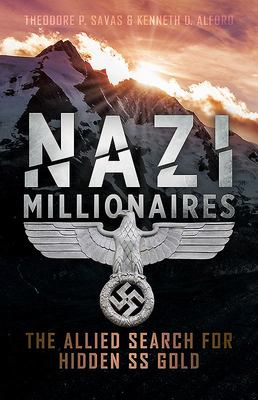 Nazi Millionaires - The Allied Search for Hidden SS Gold