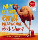 Why is that Emu Wearing One Red Shoe?