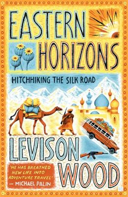 Eastern Horizons: Hitchhiking the Silk Road