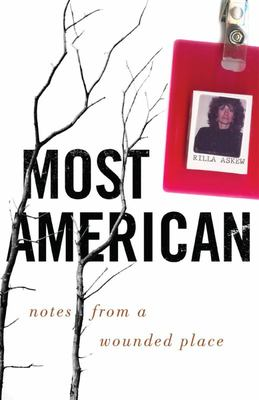 Most American - Notes from a Wounded Place