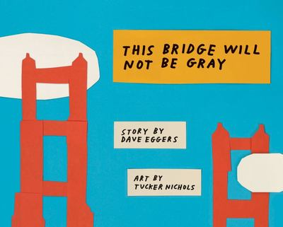This Bridge Will Not Be GrayRevised edition with updated back matter