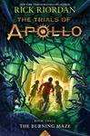 The Burning Maze: (The Trials of Apollo #3)