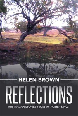 Reflections - Australian Stories from My Father's Past