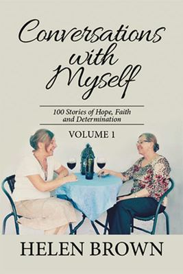 Conversations with Myself - 100 Stories of Hope, Faith and Determination
