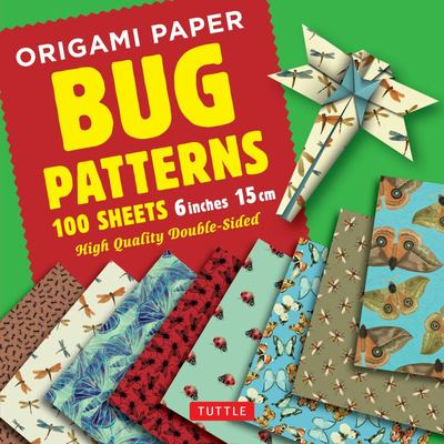 Origami Paper Bug Patterns - 6 Inch 15 Cm : Tuttle Origami Paper: High-quality Origami Sheets Printed With 8 Different Designs: Instructions for 8 Projects Included