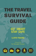 The Travel Survival Guide - Get Smart, Stay Safe