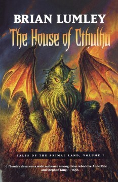 The House of Cthulhu: Tales of the Primal Land Vol. 1