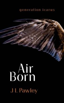 Air Born (Generation Icarus #1)