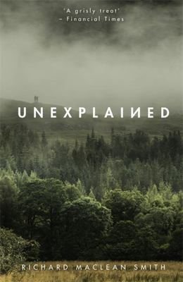 Unexplained : Supernatural Stories for Uncertain Times