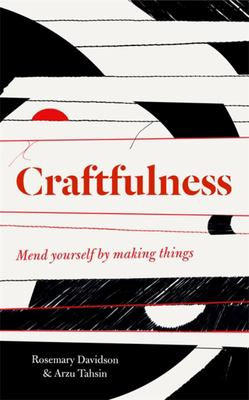Craftfulness - Mend Yourself By Making
