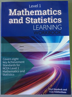 Mathematics and Statistics Learning Workbook (NCEA Level 1)