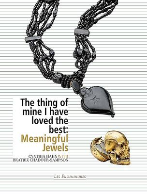 The Thing of Mine I Have Loved Best - Meaningful Jewels