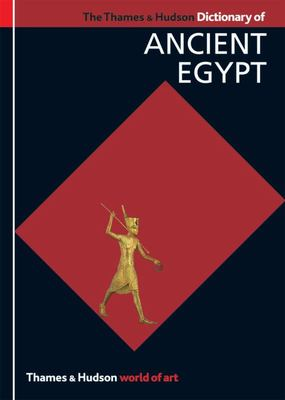 The Thames and Hudson Dictionary of Ancient Egypt