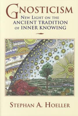 Gnosticism - New Light on the Ancient Tradition of Inner Knowing