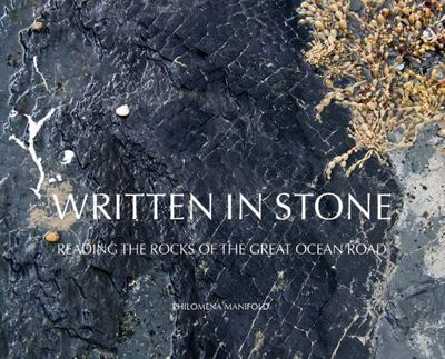 Written in Stone : Reading the Rocks of the Great Ocean Road