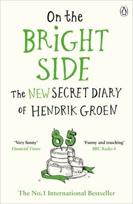 On the Bright Side - The New Secret Diary of Hendrik Groen