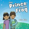 The Prince and the Frog - A Story to Help Children Learn about Same-Sex Relationships