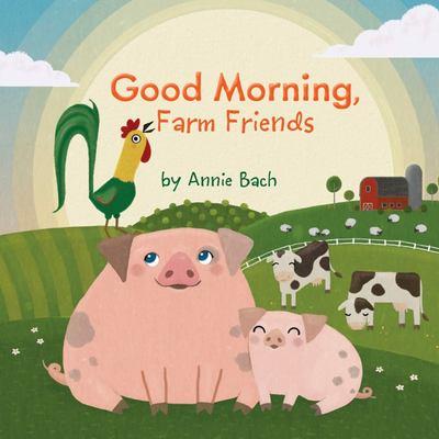 Good Morning, Farm Friends