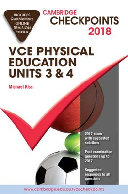 Cambridge Checkpoints VCE Physical Education Units 3 and 4 2018 and Quiz Me More