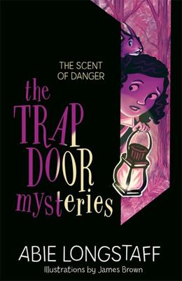 The Scent of Danger (The Trapdoor Mysteries #2)