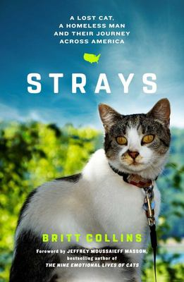 Strays - A Rescued Cat, a Lost Man and Their Healing Cross-Country Adventures