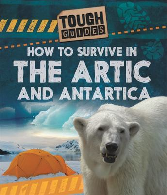 Tough Guides: How to Survive in the Arctic and Antarctic