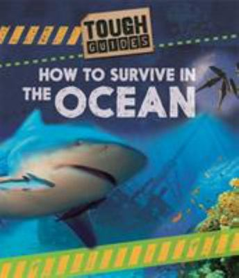 Tough Guides: How to Survive in the Ocean
