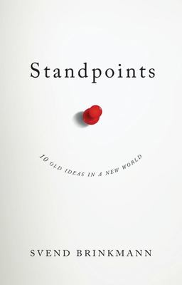 Standpoints: 10 Old Ideas In a New World