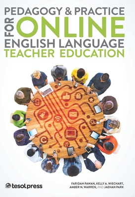 Pedagogy and Practice for Online English Language Teacher Education