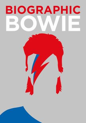 Biographic: Bowie  - Great Lives in Graphic Form