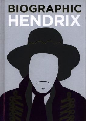 Biographic: Hendrix  - Great Lives in Graphic Form