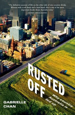 Rusted Off: Why Country Australia Is Fed Up