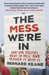 The Mess We're In - How Politics Went to Hell and Dragged Us with It