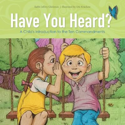 Have You Heard? - A Child's Introduction to the Ten Commandments (HB)