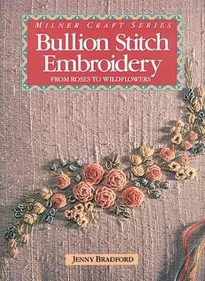 Bullion Stitch Embroidery - From Roses to Wildflowers