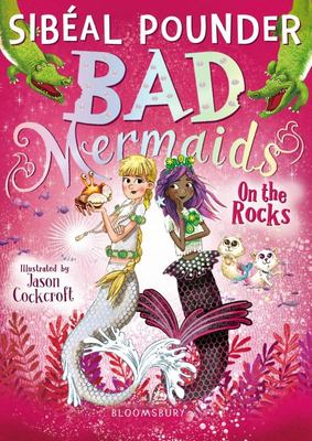 On The Rocks (Bad Mermaids #2)