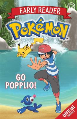 Go Popplio! (Pokemon Early Reader #5)