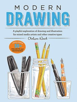 Modern Drawing - A Playful and Creative Exploration of Drawing and Illustration for Mixed Media Artists and Other Creative Types