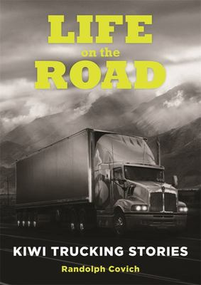 Life on the Road - Kiwi Trucking Stories