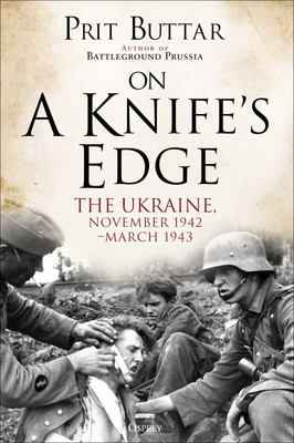 On a Knife's Edge - The Ukraine, November 1942-March 1943