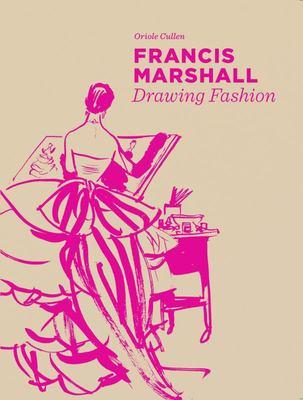 Francis Marshall - Drawing Fashion