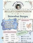 Sami Sparrows Bullet Compendium of Decorative Designs: a Practical, Easyresource for Bullet Journals, Scrapbooks and Cardmaking