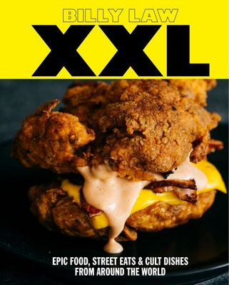 Xxl - Epic Food, Street Eats and Cult Dishes from Around the World