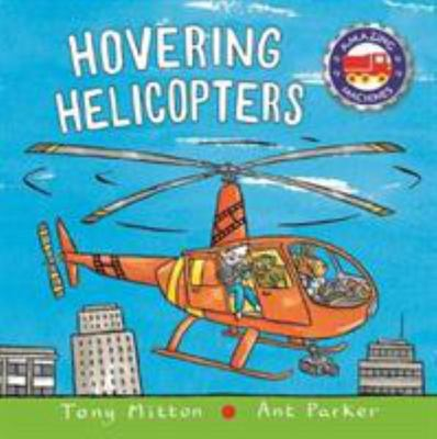Hovering Helicopters (Amazing Machines)