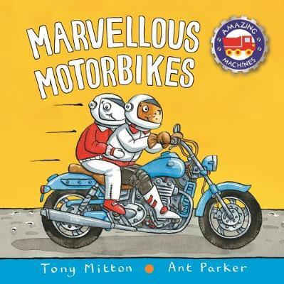 Marvellous Motorbikes: Amazing Machines