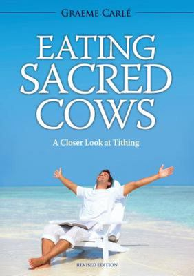 Eating Sacred CowsA Closer Look at Tithing