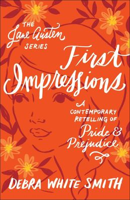First Impressions - A Contemporary Retelling of Pride and Prejudice