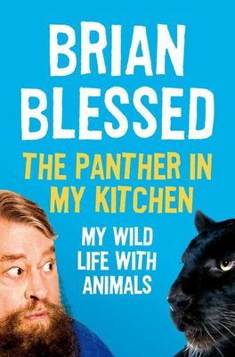 The Panther in My Kitchen - My Wild Life with Animals