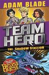 Shadow Stallion (Team Hero Series 3 #2)